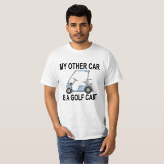 MY OTHER CAR IS GOLF CART . T-Shirt