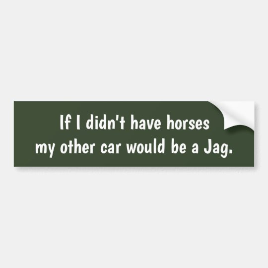 My other car would be a Jag. Bumper Sticker