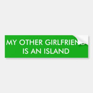 My Other Girlfriend Is An Island Bumper Sticker
