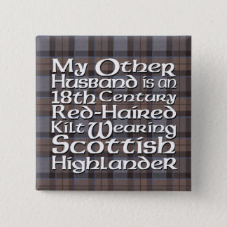 My Other Husband - Highlander 2 Inch Square Button