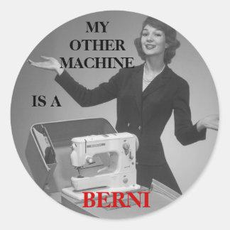 MY OTHER MACHINE IS A BERNI ROUND STICKER