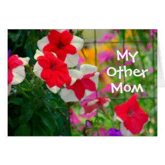 """""""MY OTHER MOM"""" Floral Red and White Petunias Card"""