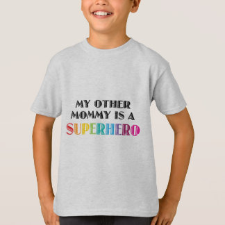 My Other Mommy Is A Superhero T-Shirt