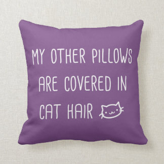 My Other Pillows Are Covered In Cat Hair Funny