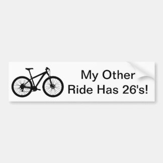 MY OTHER RIDE HAS 26'S MOUNTAIN BIKE BUMPER STICKER