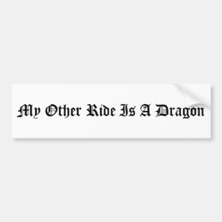 My Other Ride Is A Dragon Bumper Sticker