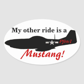 My other ride is a Mustang! Oval Sticker