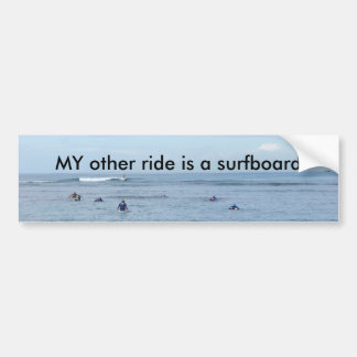 MY other ride is a surfboard Bumper Sticker