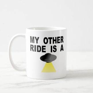 My Other Ride Is A UFO Coffee Mug