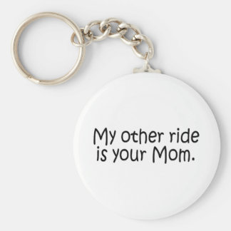 My Other Ride Is Your Mom Basic Round Button Keychain