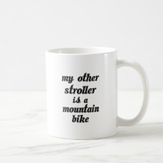 My Other Stroller Is A Mountain Bike Coffee Mug