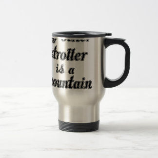 My Other Stroller Is A Mountain Bike Travel Mug