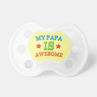 My Papa is Awesome Pacifier