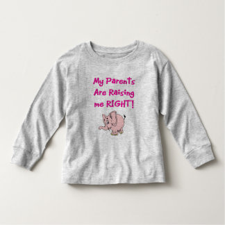 My Parents are Raising me RIGHT! Toddler Shirt