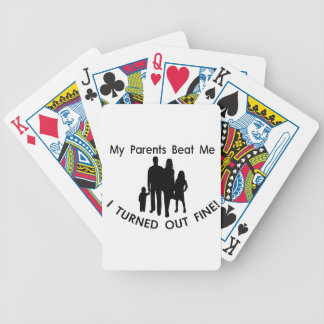 My Parents Beat Me I Turned Out Fine Bicycle Playing Cards