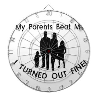My Parents Beat Me I Turned Out Fine Dartboard
