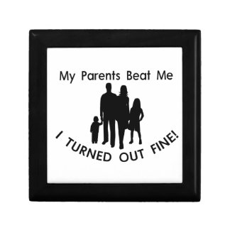 My Parents Beat Me I Turned Out Fine Gift Box