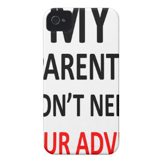 My Parents Don't Need Your Advice iPhone 4 Cover
