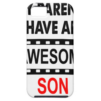 My Parents Have An Awesome Son iPhone 5 Case
