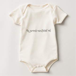 My parents manifested me! baby bodysuit