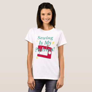 My Passion Is Sewing T-Shirt