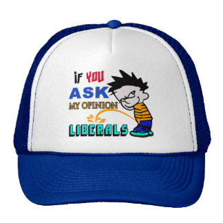 My Personal Opinion On Liberals Trucker Hat