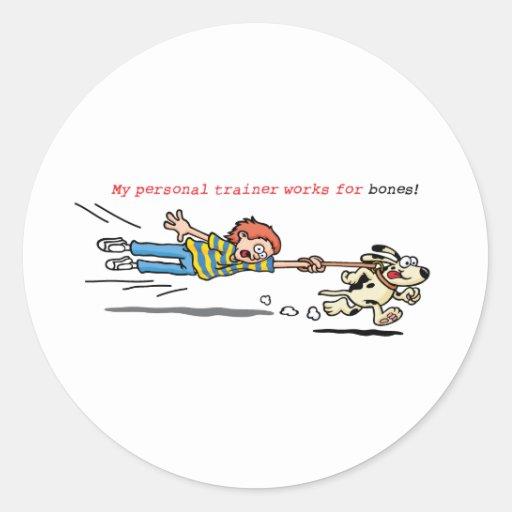 My Personal Trainer Works for Bones Round Sticker