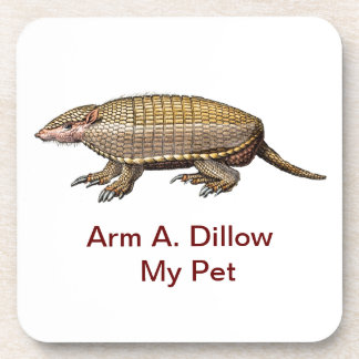 My Pet Armadillo - Cute & Cuddly - YES ! Drink Coasters