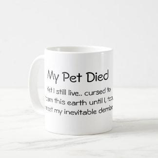 My Pet Died Coffee Mug