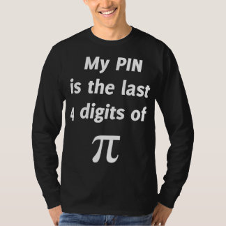 My PIN Last 4 Digits of Pi T-Shirt