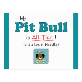 My Pit Bull is All That! Postcard