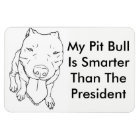 My Pit Bull Is Smarter Than The President Magnet