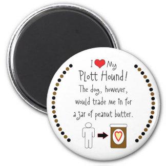 My Plott Hound Loves Peanut Butter 2 Inch Round Magnet