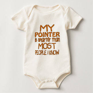 MY POINTER IS SMARTER THAN MOST PEOPLE I KNOW BABY BODYSUIT