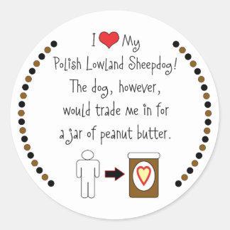My Polish Lowland Sheepdog Loves Peanut Butter Round Stickers