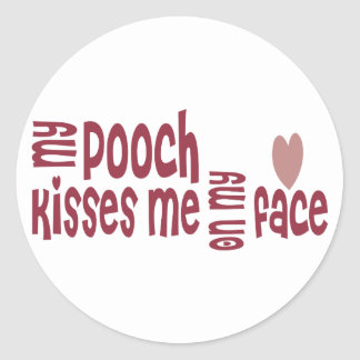 My POOCH Kisses Me On My FACE Round Stickers