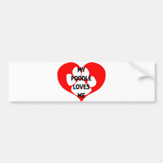 my poodle loves me bumper sticker