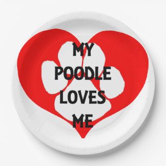 my poodle loves me paper plate