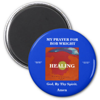 MY PRAYER FOR BOB WRIGHT - 1118 2 INCH ROUND MAGNET