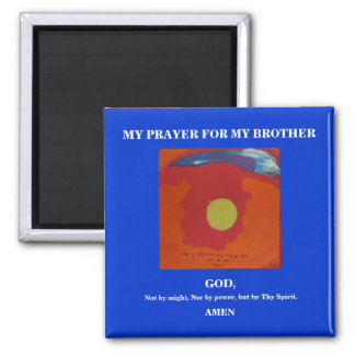 MY PRAYER FOR MY BROTHER MAGNET