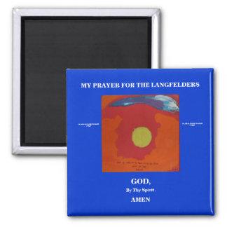 MY PRAYER FOR THE LANGFELDERS SQUARE MAGNET