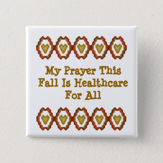 My Prayer This Fall Is Healthcare For All 2 Inch Square Button