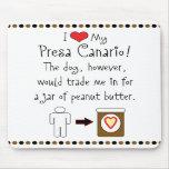 My Presa Canario Loves Peanut Butter Mousepad