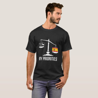 My Priorities Spain Tips the Scales Flag T-Shirt