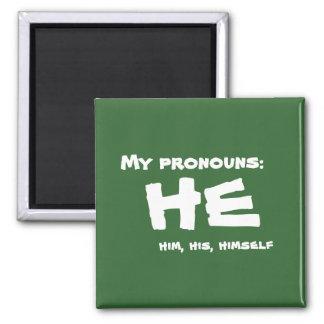 My Pronouns He Magnet
