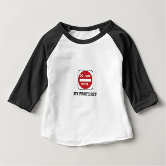 my property do not enter please baby T-Shirt