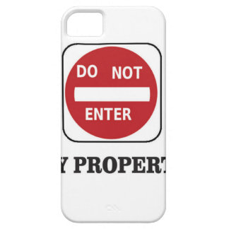 my property do not enter please iPhone 5 cases