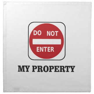 my property do not enter please napkin