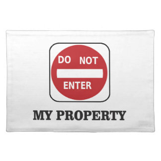 my property do not enter please placemat