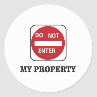 my property do not enter please round sticker